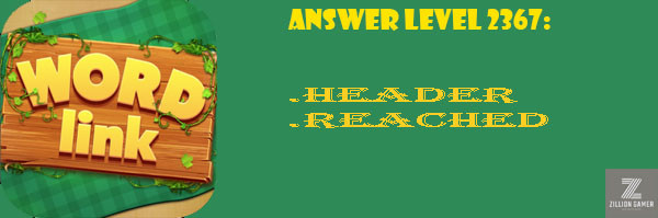 Answer Levels 2367 | Word Link - zilliongamer your game guide