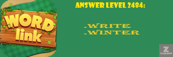 Answer Levels 2484 | Word Link - zilliongamer your game guide