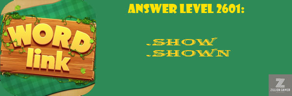 Answer Levels 2601 | Word Link - zilliongamer your game guide
