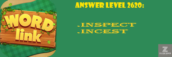 Answer Levels 2620 | Word Link - zilliongamer your game guide