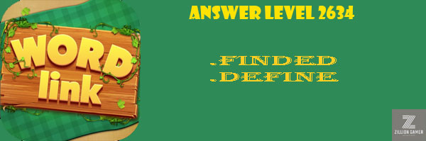 Answer Levels 2634 | Word Link - zilliongamer your game guide