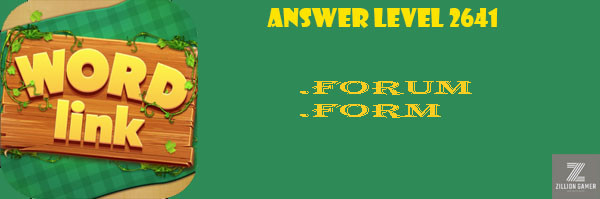 Answer Levels 2641 | Word Link - zilliongamer your game guide
