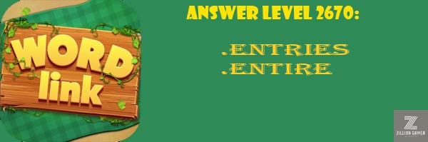 Answer Levels 2670 | Word Link - zilliongamer your game guide