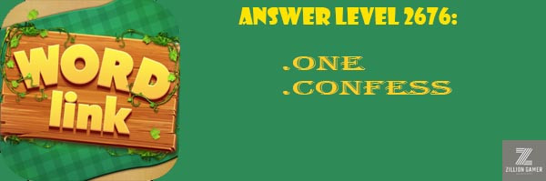 Answer Levels 2676 | Word Link - zilliongamer your game guide