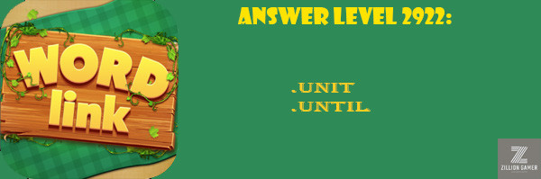 Answer Levels 2922 | Word Link - zilliongamer your game guide