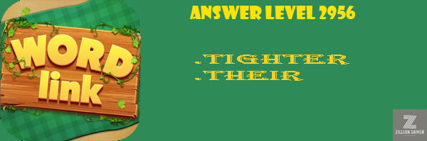 Answer Levels 2956 | Word Link - zilliongamer your game guide