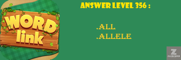 Answer Levels 356 | Word Link - zilliongamer your game guide