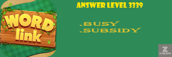 Answer Levels 3339 | Word Link - zilliongamer your game guide