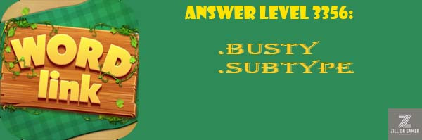 Answer Levels 3356 | Word Link - zilliongamer your game guide