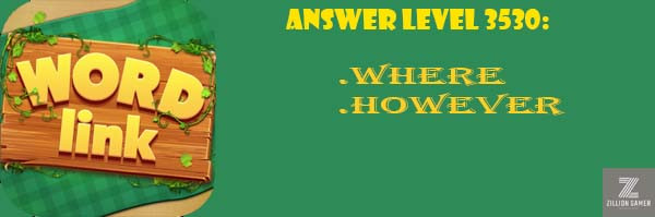 Answer Levels 3530 | Word Link - zilliongamer your game guide