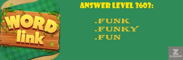 Answer Levels 3603 - zilliongamer your game guide