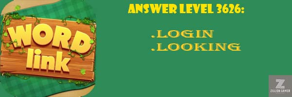 Answer Levels 3626 - zilliongamer your game guide