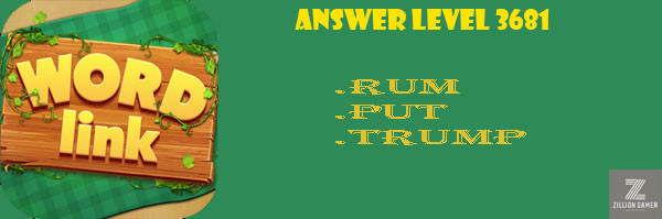 Answer Levels 3681 | Word Link - zilliongamer your game guide