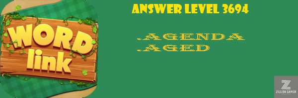 Answer Levels 3694 | Word Link - zilliongamer your game guide