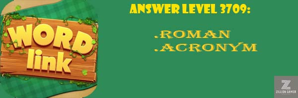 Answer Levels 3709 | Word Link - zilliongamer your game guide