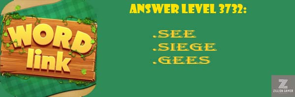 Answer Levels 3732 | Word Link - zilliongamer your game guide