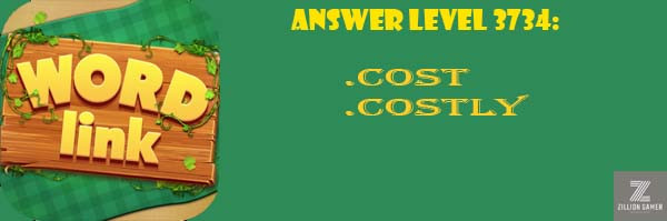 Answer Levels 3734 | Word Link - zilliongamer your game guide