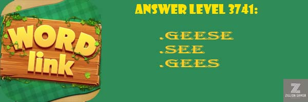Answer Levels 3741 | Word Link - zilliongamer your game guide