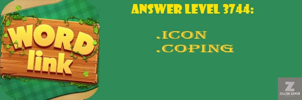 Answer Levels 3744 | Word Link - zilliongamer your game guide