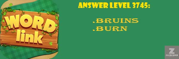 Answer Levels 3745 | Word Link - zilliongamer your game guide