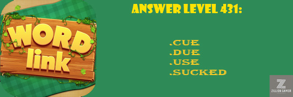 Answer Levels 431 | Word Link - zilliongamer your game guide