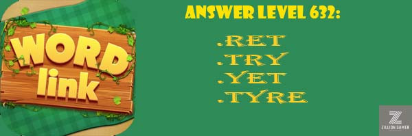 Answer Levels 632 | Word Link - zilliongamer your game guide