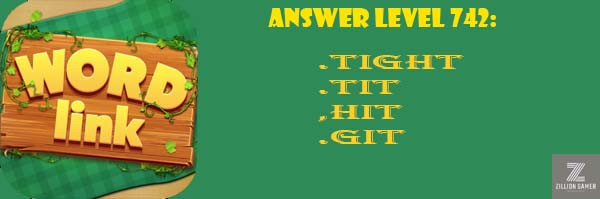 Answer Levels 742 | Word Link - zilliongamer your game guide