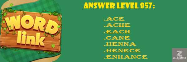 Answer Levels 857 | Word Link - zilliongamer your game guide