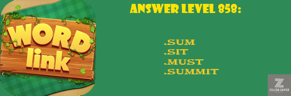 Answer Levels 858 | Word Link - zilliongamer your game guide