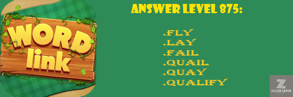Answer Levels 875 | Word Link - zilliongamer your game guide