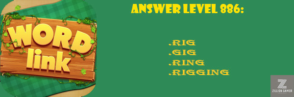 Answer Levels 886 | Word Link - zilliongamer your game guide