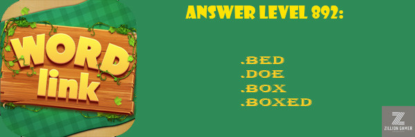 Answer Levels 892 | Word Link - zilliongamer your game guide