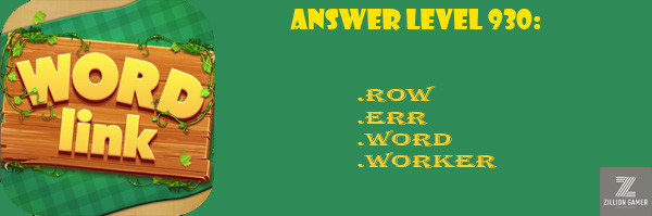 Answer Levels 930 | Word Link - zilliongamer your game guide